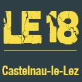 Le 18 vous attend le lundi 11 mai à Castelnau le Lez
