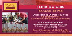 La Maison méditerranéenne des Vins du Grau du Roi annonce la Feria du Gris le samedi 28 mai avec dégustation de vins Rosé et animations.