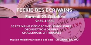 Maison méditerranéenne des Vins du Grau du Roi annonce la Féerie des écrivains le 22 octobre avec dédicaces de 50 écrivains, dégustations de vins et challenges littéraires.
